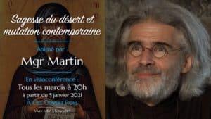 Sagesse du désert et mutation contemporaine – Monseigneur Martin