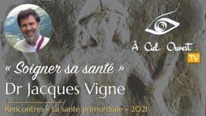 La santé primordiale – Jacques Vigne