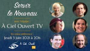 Servir le Nouveau – Rencontre avec l'équipe d'À Ciel Ouvert TV