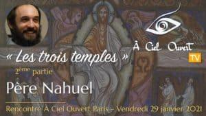 Les trois temples (2ème partie) – Père Nahuel