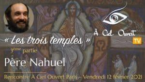 Les trois temples (3ème partie) – Père Nahuel
