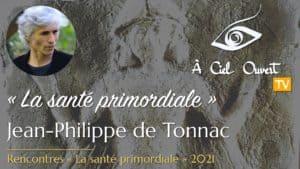 La santé primordiale – Jean-Philippe de Tonnac