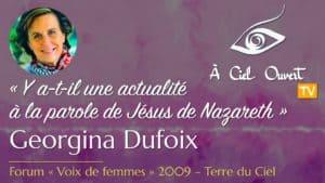 Y a-t-il une actualité à la parole de Jésus de Nazareth – Georgina Dufoix