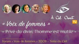 Voix de femmes – « Privé du divin, l'homme est mutilé » – Dufoix, Kardos, Berger, Bachoux, Rougier