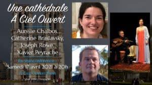 Une cathédrale À Ciel Ouvert – Aurélie Chalbos, Catherine Braslavsky, Joseph Rowe, Xavier Peyrache