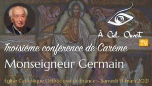 Troisième conférence de Carême – Monseigneur Germain