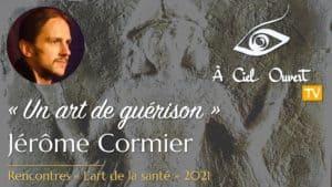 Un art de guérison –Jérôme Cormier