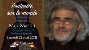 Pentecôte sur le monde –Mgr Martin