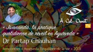 Jivananda, la pratique quotidienne de réveil en Ayurveda – Dr Partap Chauhan