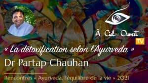 La détoxification selon l'Ayurveda – Dr Partap Chauhan
