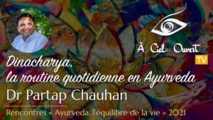 Dinacharya, la routine quotidienne en Ayurveda – Dr Partap Chauhan