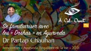Se familiariser avec les « Doshas » en Ayurveda – Dr Partap Chauhan