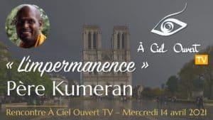 L'impermanence – Père Kumeran