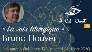 La voix liturgique –Bruno Houver