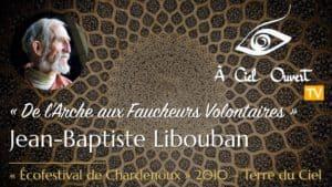De l'Arche aux Faucheurs Volontaires – Jean-Baptiste Libouban