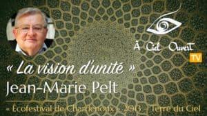 La vision d'unité – Jean-Marie Pelt