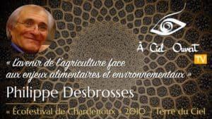 L'avenir de l'agriculture face aux enjeux alimentaires et environnementaux – Philippe Desbrosses