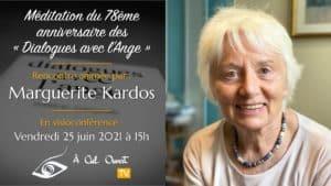 Méditation 78ème anniversaire des Dialogues avec l'Ange – Marguerite Kardos
