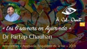 Les 6 saveurs en Ayurveda – Dr Partap Chauhan