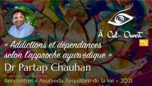 Addictions et dépendances selon l'approche ayurvédique – Dr Partap Chauhan