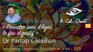 Prendre soin d'Agni, le feu digestif – Dr Partap Chauhan