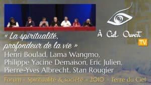 La spiritualité, profondeur de la vie – H. Boulad, L. Wangmo, P. Y. Demaison, É. Julien, P.-Y. Albrecht, S. Rougier