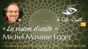 La vision d'unité – Michel Maxime Egger