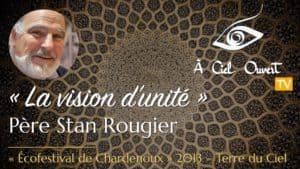 La vision d'unité –Père Stan Rougier