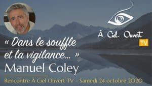 Dans le souffle et la vigilance – Manuel Coley