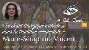 Le chant liturgique orthodoxe dans la tradition occidentale –Marie-Séraphine Vincent