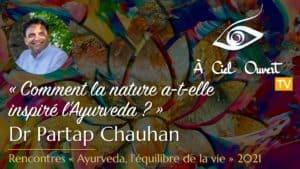 Comment la nature a-t-elle inspiré l'Ayurveda ? – Dr Partap Chauhan