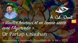 Vieillir heureux et en bonne santé avec l'Ayurveda – Dr Partap Chauhan