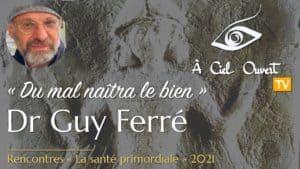 Du mal naîtra le bien –Dr Guy Ferré