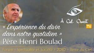 L'expérience du divin dans notre quotidien – Père Henri Boulad