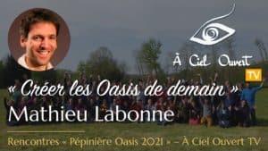 Créer les Oasis de demain – Mathieu Labonne