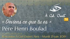 Deviens ce que tu es – Père Henri Boulad