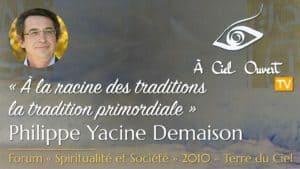 À la racine des traditions, la tradition primordiale– Philippe Yacine Demaison