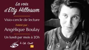 Visio-cercle « La voix d'Etty Hillesum » – Angélique Boulay