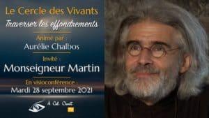 Le Cercle des Vivants –Monseigneur Martin
