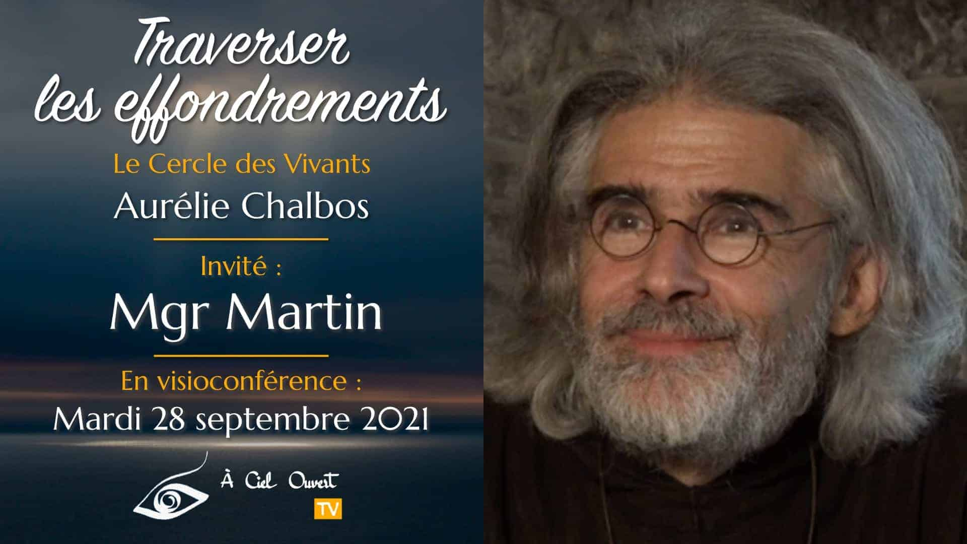 Traverser les effondrements – Monseigneur Martin